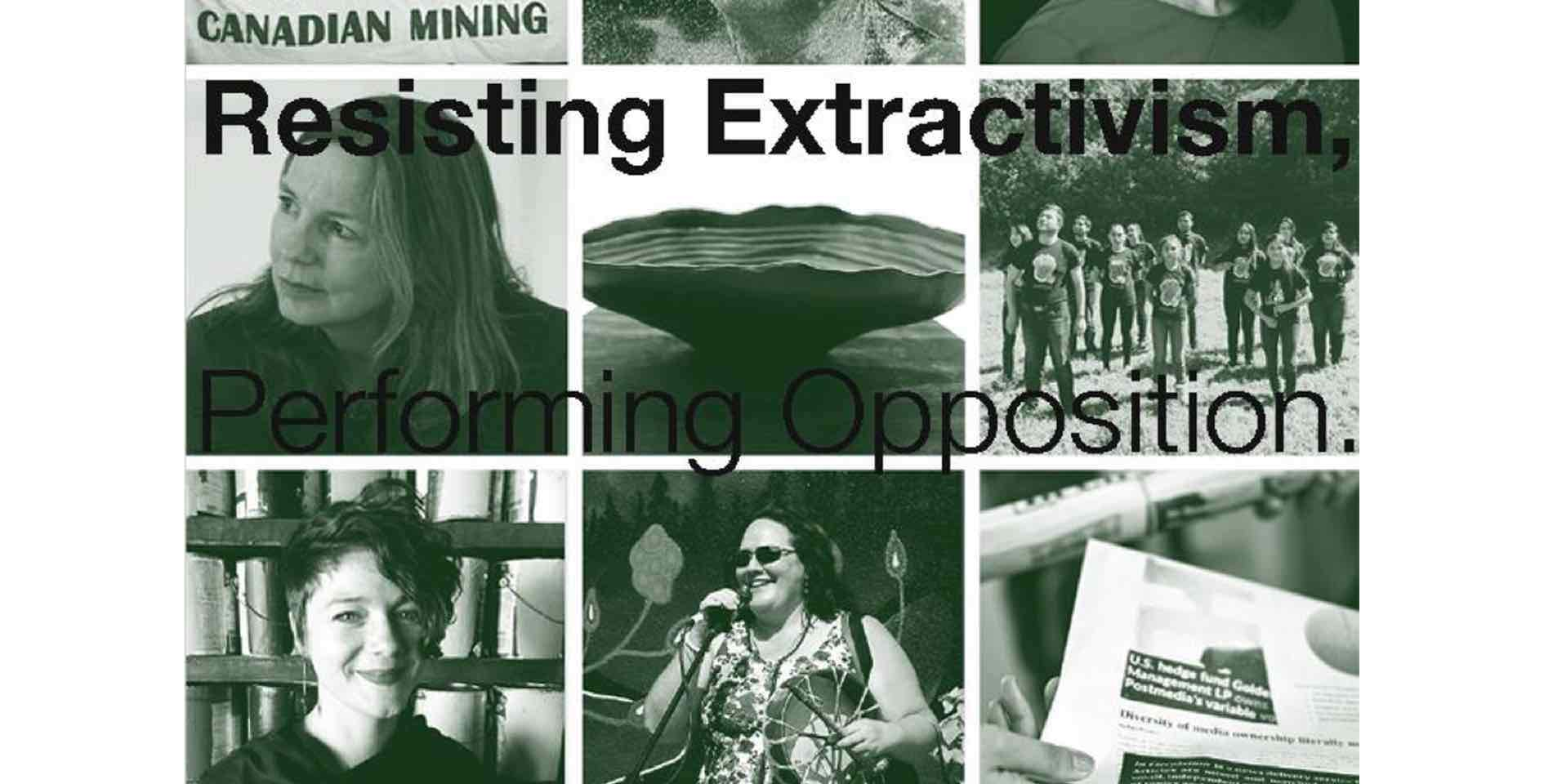 Resisting Extractivism, Performing Opposition